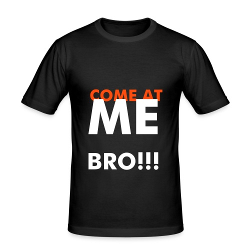 Come at me Bro - Tshirt - Men's Slim Fit T-Shirt