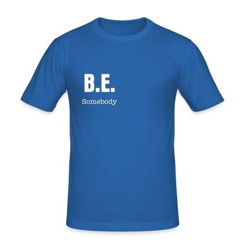 B.E. somebody classic tee - Men's Slim Fit T-Shirt