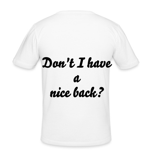 Nice back? - Men's Slim Fit T-Shirt