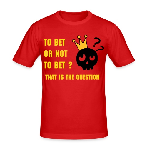 To bet or not to bet ? - T-shirt près du corps Homme