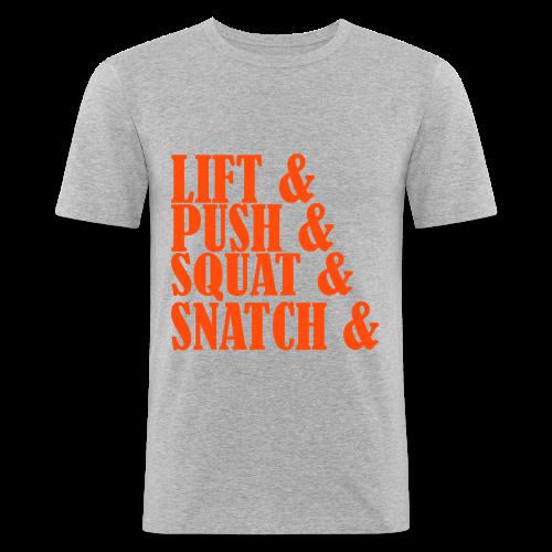 Lift, Push, Squat, Snatch - Männer Slim Fit T-Shirt
