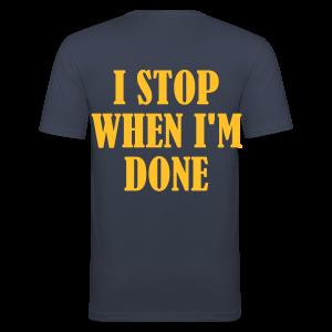 Dont Stop When Im Tired - Männer Slim Fit T-Shirt