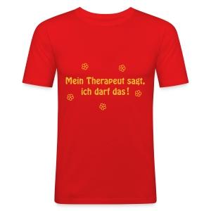 Mein Therapeut sagt.. - Männer Slim Fit T-Shirt