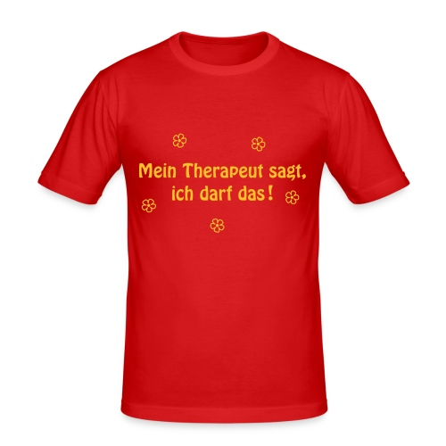 Mein Therapeut sagt.. - Männer Slim Fit T-Shirt