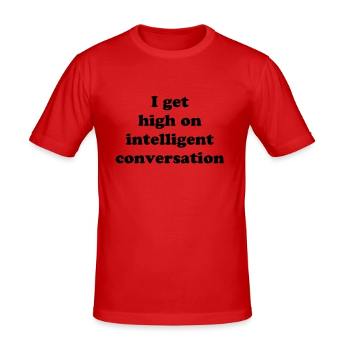 I get high - slim fit T-shirt