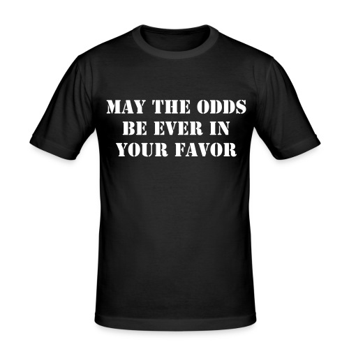 May the odds - slim fit T-shirt