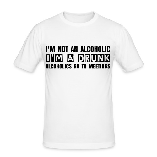 I'm not an alcoholic - slim fit T-shirt