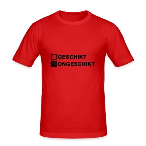 Ongeschikt - heren slim fit - slim fit T-shirt