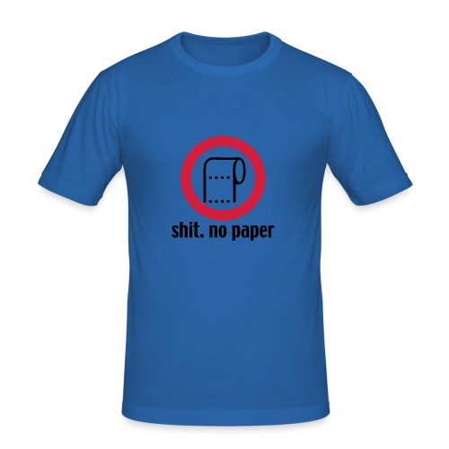 Shit. No Paper. - Männer Slim Fit T-Shirt