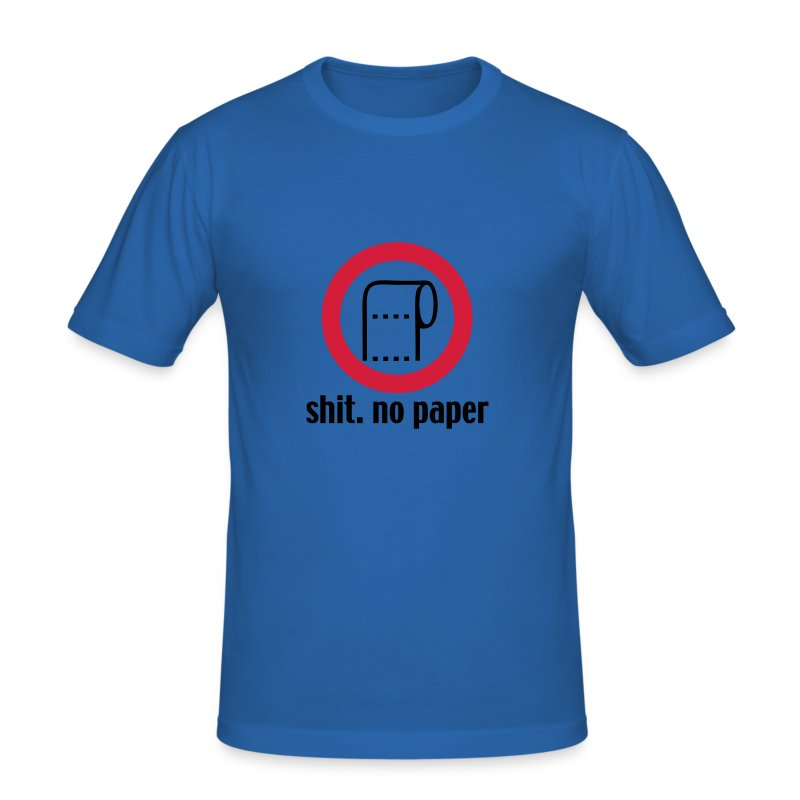 Shit. No Paper. - Männer Slim Fit T-Shirt