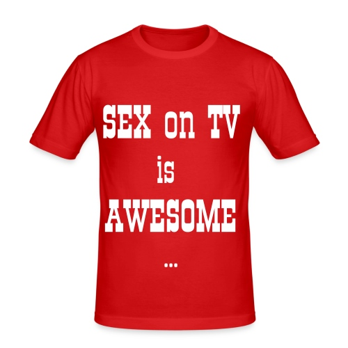 Sex on Tv - slim fit T-shirt