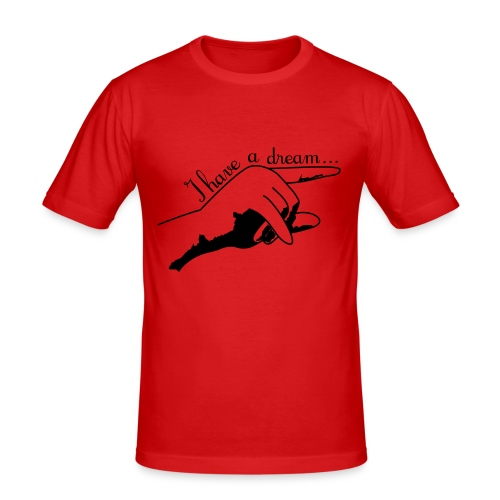 I have a dream... - T-shirt près du corps Homme