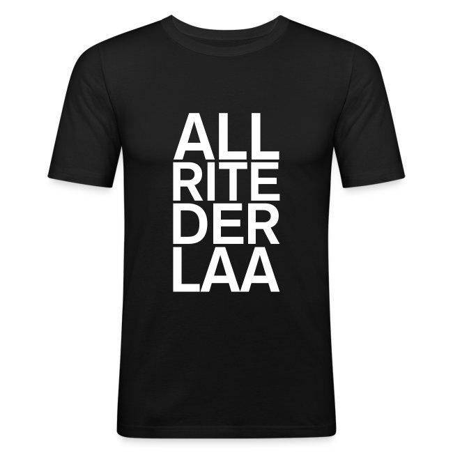 All RITE DER LAA!
