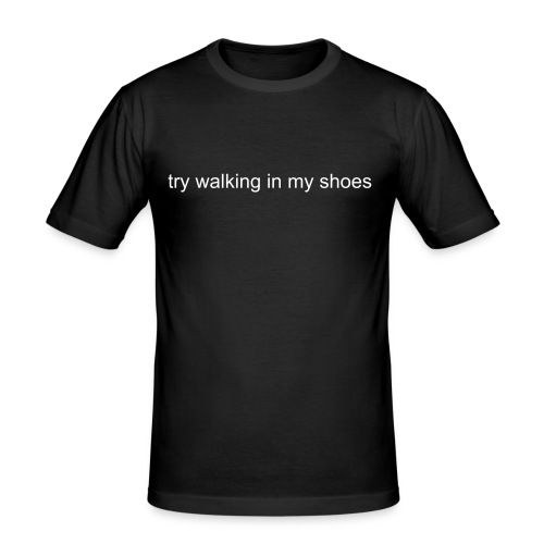try walking in my shoes - Männer Slim Fit T-Shirt