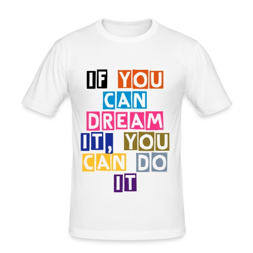 If you can dream - Herre Slim Fit T-Shirt