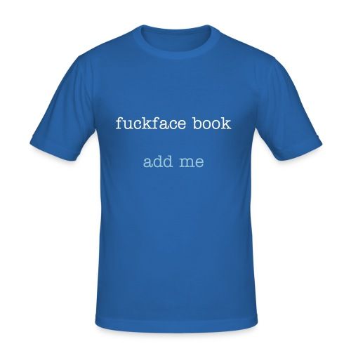 Fuck face book - Men's Slim Fit T-Shirt