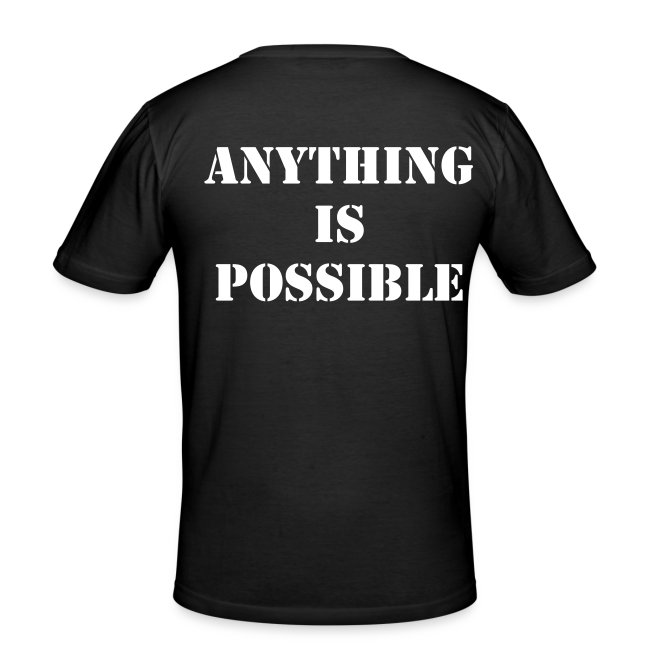 T-Shirt Anything is possible