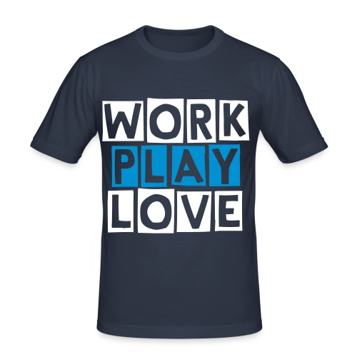 Work play love (M) - slim fit T-shirt