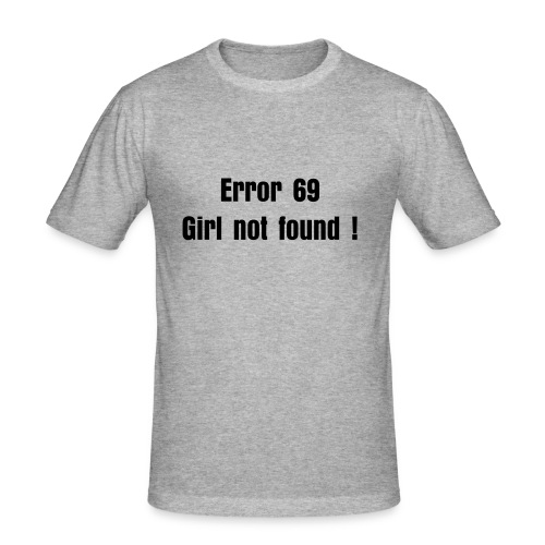 Girl not found grey - T-shirt près du corps Homme