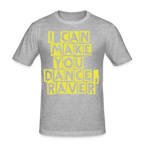 i can make you dance, raver - Männer Slim Fit T-Shirt