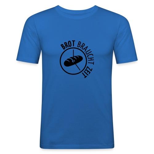 Brot braucht Zeit - Männer Slim Fit T-Shirt