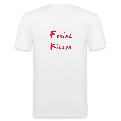 Ferial Killer ! - T-shirt près du corps Homme