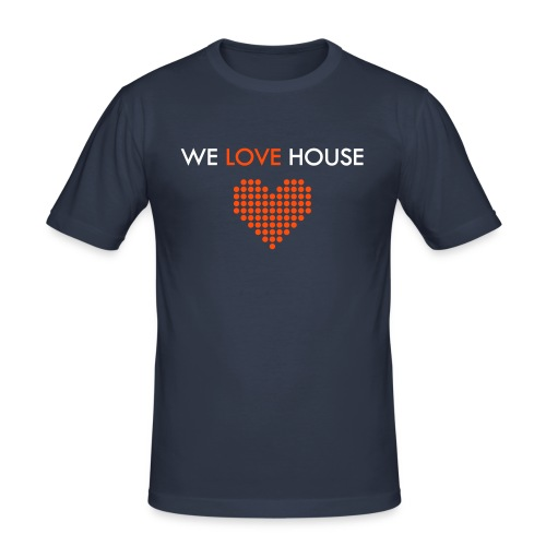 WE LOVE HOUSE - Boyz Shirt - Men's Slim Fit T-Shirt