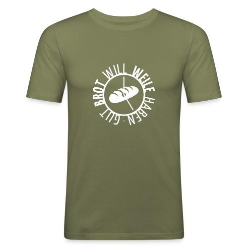 Gut Brot will Weile haben - Männer Slim Fit T-Shirt