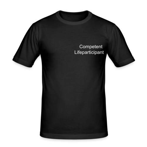 Competent Lifeparticipant - Männer Slim Fit T-Shirt