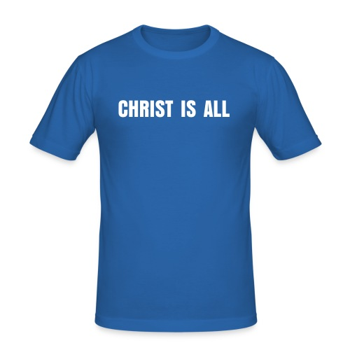 Christ Is All - slim fit T-shirt