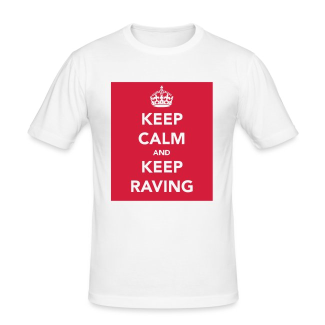 Keep Calm and Keep Raving T-shirt