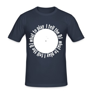 I tell the DJ what to wear t-shirt - Men's Slim Fit T-Shirt