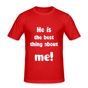 He is the best thing about me! - Men's Slim Fit T-Shirt