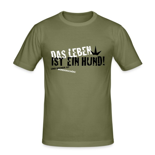 Das leben ist ein hund und meiner ist wunderschön! - Männer Slim Fit T-Shirt