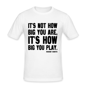 It's Not How Big You Are - Men's Slim Fit T-Shirt