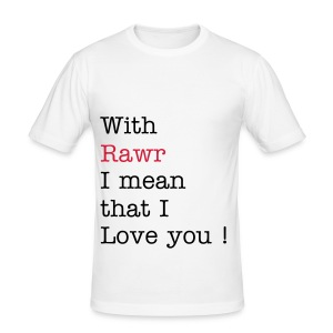 "Herren Shirt ""with rawr i mean ... "" - Männer Slim Fit T-Shirt"