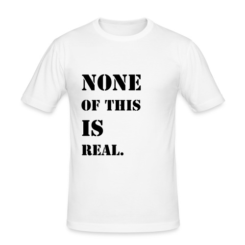 Is This Real? - Men's Slim Fit T-Shirt