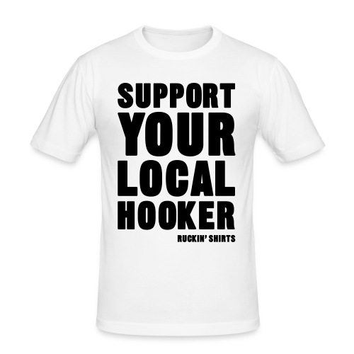 Support Your Local Hooker - Men's Slim Fit T-Shirt