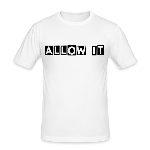 Allow it man. - Men's Slim Fit T-Shirt