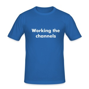 """Working the channels"" - Men's Slim Fit T-Shirt"