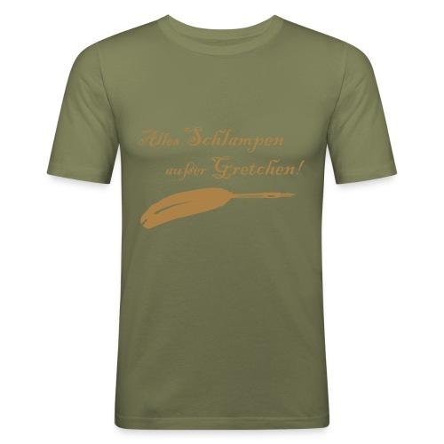 """Herren-Shirt Slim """"Alles Schlampen außer Gretchen"""" - Männer Slim Fit T-Shirt"""