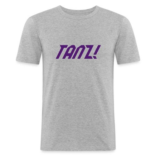 Tanz! - Männer Slim Fit T-Shirt