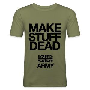 ARMY: MAKE STUFF DEAD (Slim Fit) - Men's Slim Fit T-Shirt