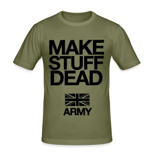 ARMY: MAKE STUFF DEAD (Slim Fit) - Men's Slim Fit T-Shirt
