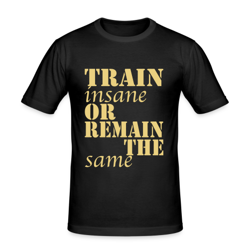 Train Insane - Männer Slim Fit T-Shirt