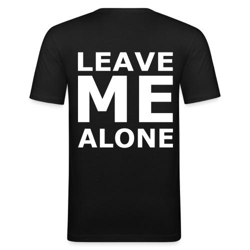 Leave Me Alone - Männer Slim Fit T-Shirt