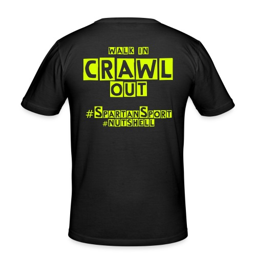 walk in, crawl out - T - slim fit T-shirt