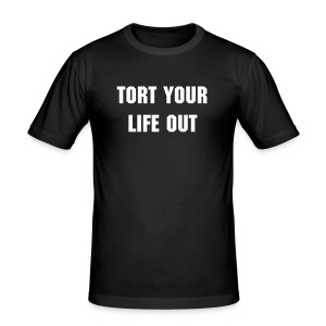 TORT YOUR LIFE OUT - Men's Slim Fit T-Shirt