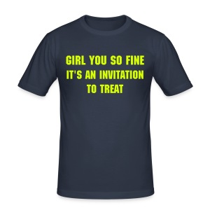 YOU SO FINE IT'S AN INVITATION TO TREAT - Men's Slim Fit T-Shirt