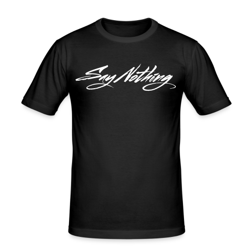 Say Nothing Black Slim Fit T-Shirt - Men's Slim Fit T-Shirt